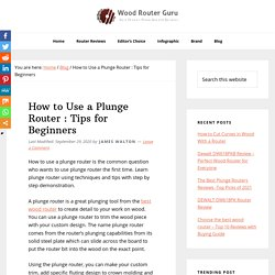 How to Use a Plunge Router : Tips for Beginner