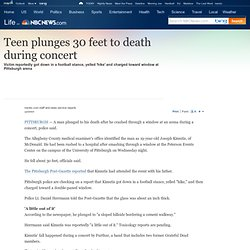Teen plunges 30 feet to death during concert - US news - Life