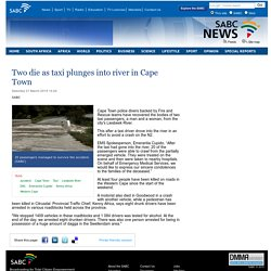 Two die as taxi plunges into river in Cape Town:Saturday 21 March 2015