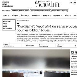 """""""Pluralisme"""", """"neutralité du service public"""" : une loi pour les bibliothèques"""