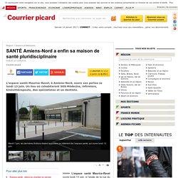 SANTÉ Amiens-Nord a enfin sa maison de santé pluridisciplinaire - Amiens et Métropole