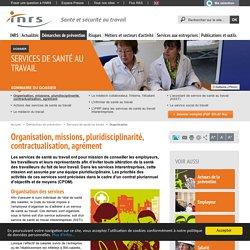 Services de santé au travail. Organisation, missions, pluridisciplinarité, contractualisation, agrément - Démarches de prévention