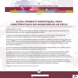 Elites, femmes et domestiques, trois caractéristiques des migrations au 19e siècle - Mémoires PluriellesMémoires Plurielles