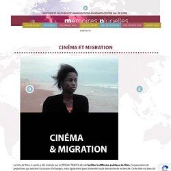 Cinéma et migration - Mémoires PluriellesMémoires Plurielles