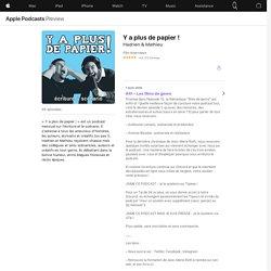 Y a plus de papier ! on Apple Podcasts