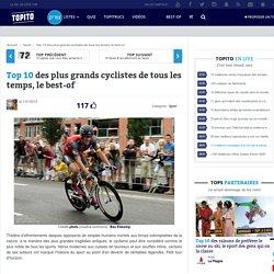 Top 10 des plus grands cyclistes de tous les temps, le best-of
