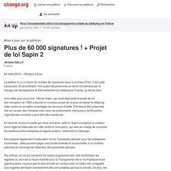 Plus de 60 000 signatures ! + Projet de loi Sapin 2