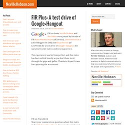 FIR Plus: A test drive of Google+Hangout