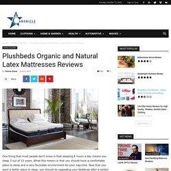 Plushbeds Organic and Natural Latex Mattresses Reviews - 2019