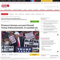 Plusieurs femmes accusent Donald Trump d'attouchements, le candidat nie