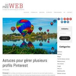Astuces pour gérer plusieurs profils Pinterest — ici PME Web : Marketing Web