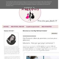 DIY Plusieurs idées de première couture pour débutant Bettinael.Passion.Couture.Made in france