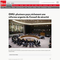 ONU: plusieurs pays réclament une réforme urgente du Conseil de sécurité