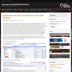 Google document: pour écrire à plusieurs sur un même document