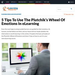 5 Tips To Use The Plutchik's Wheel Of Emotions In eLearning - eLearning Industry