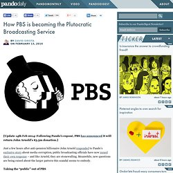 How PBS is becoming the Plutocratic Broadcasting Service
