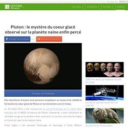 Pluton : le mystère du coeur glacé observé sur la planète naine enfin percé