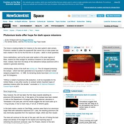 Plutonium tests offer hope for dark space missions - space - 15 March 2013