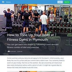 How to Tone Up Your Body at Fitness Gyms in Plymouth (with image) · stevenbrewstet