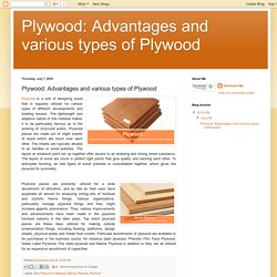 Plywood: Advantages and various types of Plywood : Plywood: Advantages and various types of Plywood