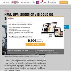 Libération - 17/12/16 : PMA, GPA, congélation des ovocytes