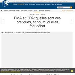PMA et GPA: quelles sont ces pratiques, et pourquoi elles font débat