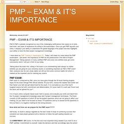 PMP – EXAM & IT'S IMPORTANCE: PMP – EXAM & IT'S IMPORTANCE