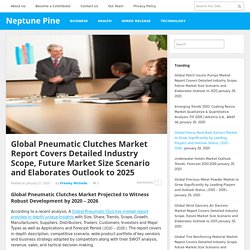 Global Pneumatic Clutches Market Report Covers Detailed Industry Scope, Future Market Size Scenario and Elaborates Outlook to 2025 – Neptune Pine