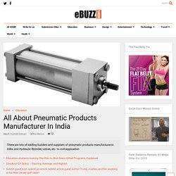 All About Pneumatic Products Manufacturer In India