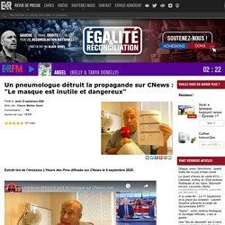 """Un pneumologue détruit la propagande sur CNews : """"Le masque est inutile et dangereux"""""""