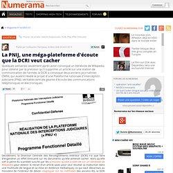 La PNIJ, une méga-plateforme d'écoute que la DCRI veut cacher