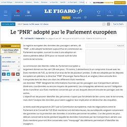 Le 'PNR' adopté par le Parlement européen