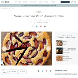 Wine Poached Plum Almond Cake Recipe on Food52