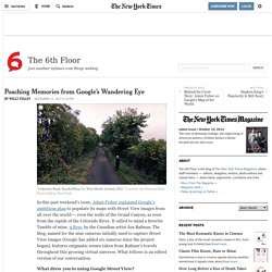 Poaching Memories from Google's Wandering Eye - The New York Times