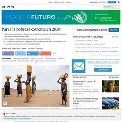 Parar la pobreza extrema en 2030