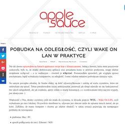 Pobudka na odległość, czyli Wake On LAN w praktyce - applesauce.pl