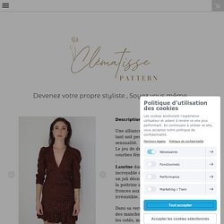Cette pochette comprend le patron de la robe Laurine dans les tailles 34 à 48 et le tuto de montage illustré. - Tuto couture : Clématisse pattern - patrons couture .pdf mode