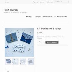 Kit Pochette à rabat - Petit Patron