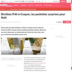 Birchbox Prêt-à-Craquer, les pochettes surprises pour Noël