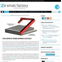 Pocket3DPrinter, première imprimante 3D de poche ?