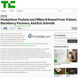 PocketGear Pockets $15 Million B Round From Trident, Blackberry Partners, And Eric Schmidt