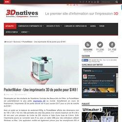 PocketMaker : Une imprimante 3D de poche pour $149 !
