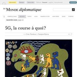 5G, la course à quoi ?, par Cyril Pocréaux & François Ruffin (Le Monde diplomatique, novembre 2020)