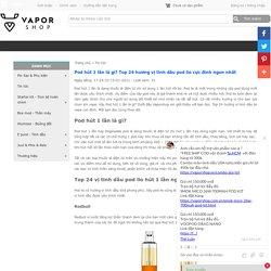 Pod hút 1 lần là gì? Top 24 hương vị tinh dầu pod lio cực đỉnh ngon nhất