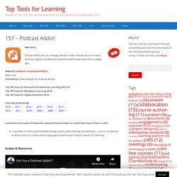 157 – Podcast Addict – Top Tools for Learning