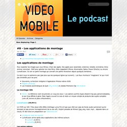 Video Mobile le podcast: #8 - Les applications de montage