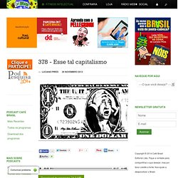 Podcast Café Brasil 378 - Esse tal capitalismo
