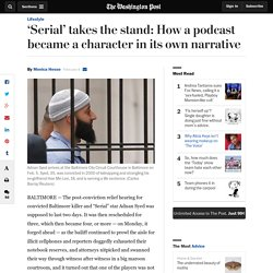 2016/02 [Wasington Post] 'Serial' takes the stand: How a podcast became a character in its own narrative