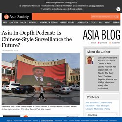 Asia In-Depth Podcast: Is Chinese-Style Surveillance the Future?