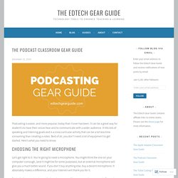 The Edtech Gear Guide (Podcasting)